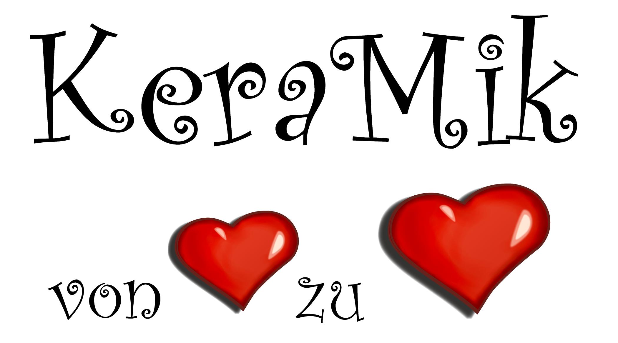 KeraMik von Herz zu Herz